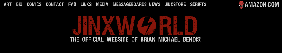 JINXWORLD: THE OFFICIAL WEBSITE OF BRIAN MICHAEL BENDIS